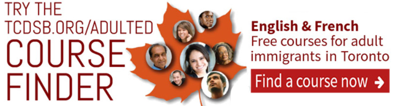 TCDSB Adult Ed Course Finder   ENGLISH & FRENCH COURSES FOR ADULT IMMIGRANTS