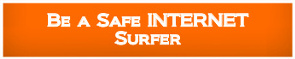 Be a safe internet surfer