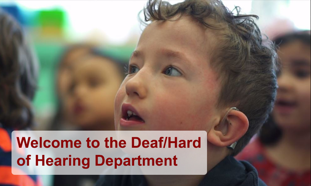 Welcome to the Deaf/Hard of Hearing Department