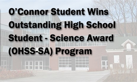 O'Connor Student Wins Outstanding High School Student - Science Award (OHSS-SA) Program