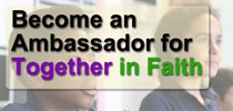 Become An Ambassador for Together In Faith