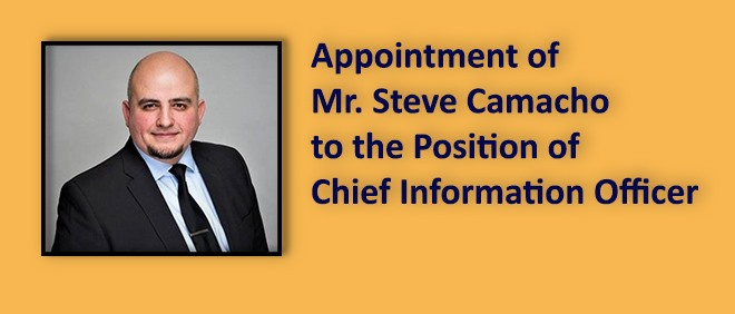 Appointment of Mr. Steve Camacho to the position of Chief Information Officer