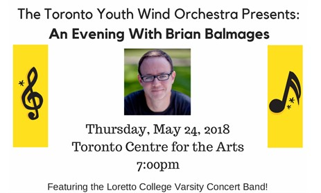 The Toronto Youth Wind Orchestra Presents: An Evening With Brian Balmages