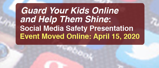 Guard Your Kids Online and Help Them Shine: Social Media Safety Presentation