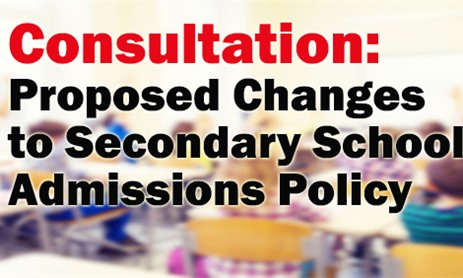 Consultation: Proposed Changes to Secondary School Admissions Policy