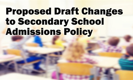 Proposed Draft Changes to Secondary School Admissions Policy