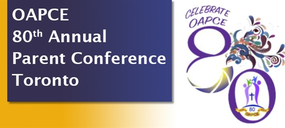 OAPCE Toronto 80th Annual Parent Conference