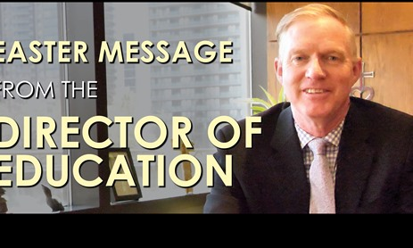 Easter Message from the Director of Education
